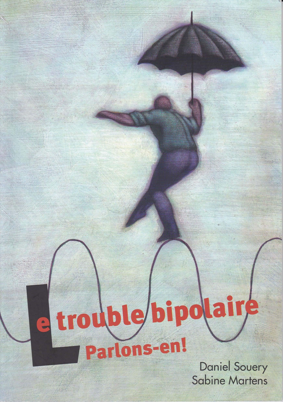«Le trouble bipolaire. Parlons-en!» (Daniel Souery et Sabine Martens, 2007)