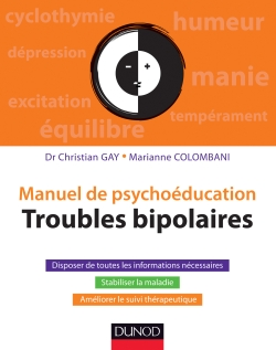 """Manuel de psychoéducation - Troubles bipolaires"" du Dr Christian Gay et Marianne Colombani (2013)"