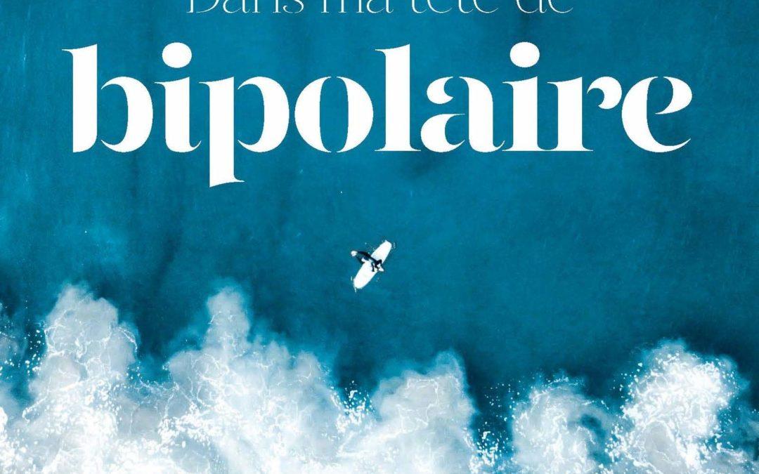 «Dans ma tête de bipolaire » de François Lejeune