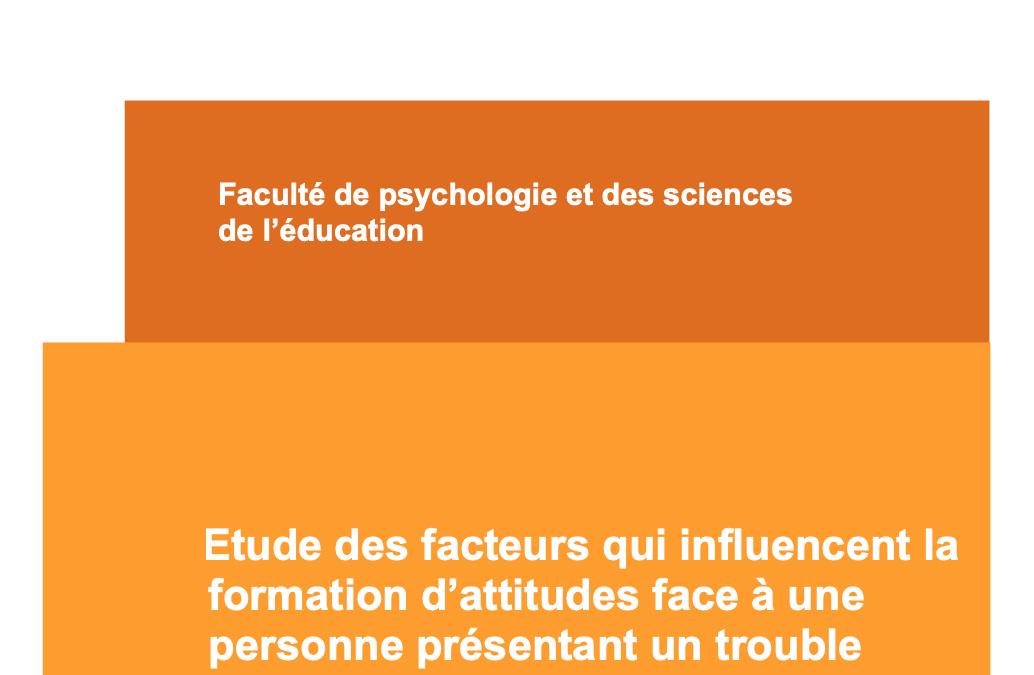 Mémoire : «Etude des facteurs qui influencent la formation d'attitudes face à une personne présentant un trouble bipolaire»